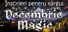 Inscrieri pentru Targul Decembrie magic 2018